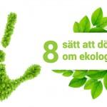 8 sätt att döda myter om ekologiskt